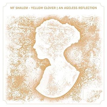 Yellow Clover: An Ageless Reflection