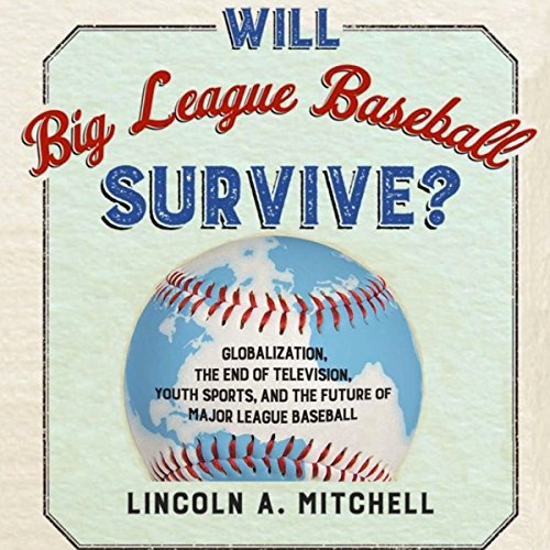 Will Big League Baseball Survive? audiobook cover art