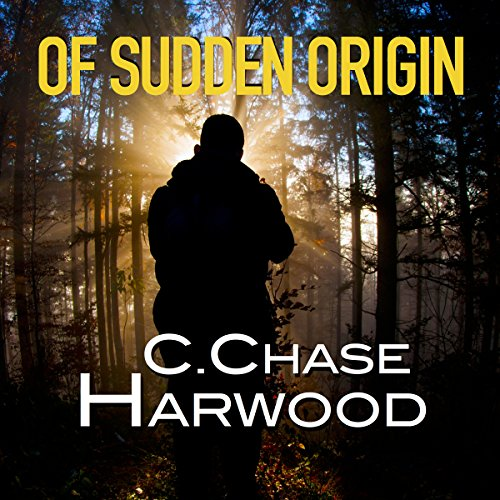 Of Sudden Origin     Of Sudden Origin Saga, Book 1              By:                                                                                                                                 C. Chase Harwood                               Narrated by:                                                                                                                                 Ben L. Sullivan                      Length: 9 hrs and 40 mins     7 ratings     Overall 4.1
