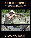 Shotguns: A Comprehensive Guide (Survival Guns Book 2)