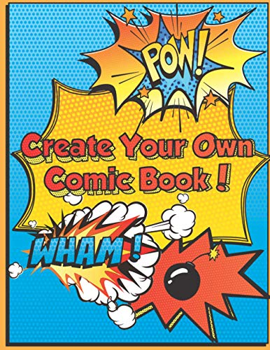Create Your Own Comic Book: Super Fun Blank Comics, Create Your Own Comic Books For Kids Of All Ages, Great As Gifts And Occupied For Hours