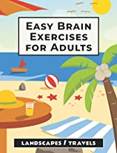 Easy Brain Exercises for Adults: 100 Puzzles, Memory Games, and Other Activities for Seniors with Dementia and Elderly Alz...