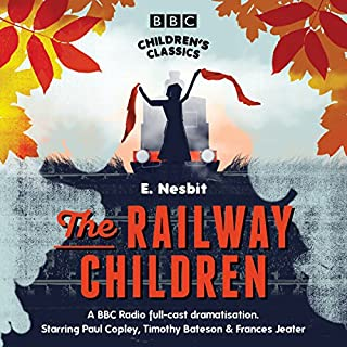 The Railway Children (BBC Children's Classics)                   By:                                                                                                                                 E. Nesbit                               Narrated by:                                                                                                                                 Dramatisation                      Length: 1 hr and 47 mins     36 ratings     Overall 4.8