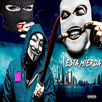 Esta Mierda (feat. Chino PDP & SinakaBeats)