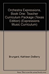 Orchestra Expressions, Book One: Teacher Curriculum Package Texas Edition (Expressions Music Curriculum) Paperback