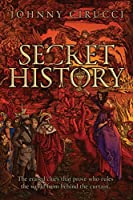 Secret History: The Erased Clues That Prove Who Rules the World from Behind the Curtain.