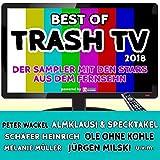 Best of Trash TV 2018 [Explicit]
