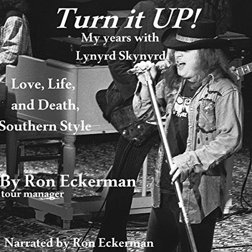 Turn it Up! My Years with Lynyrd Skynyrd audiobook cover art