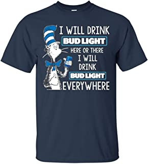 Dr Seuss I Will Drink Bud Light Here or There Shirt Cotton T Shirt