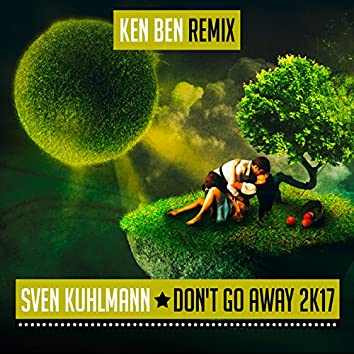 Don't Go Away 2K17 (Ken Ben Remix)