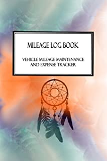 Mileage Log Book Vehicle Mileage Maintenance and Expense Tracker: Native American Dream Catcher Cover Design with 6