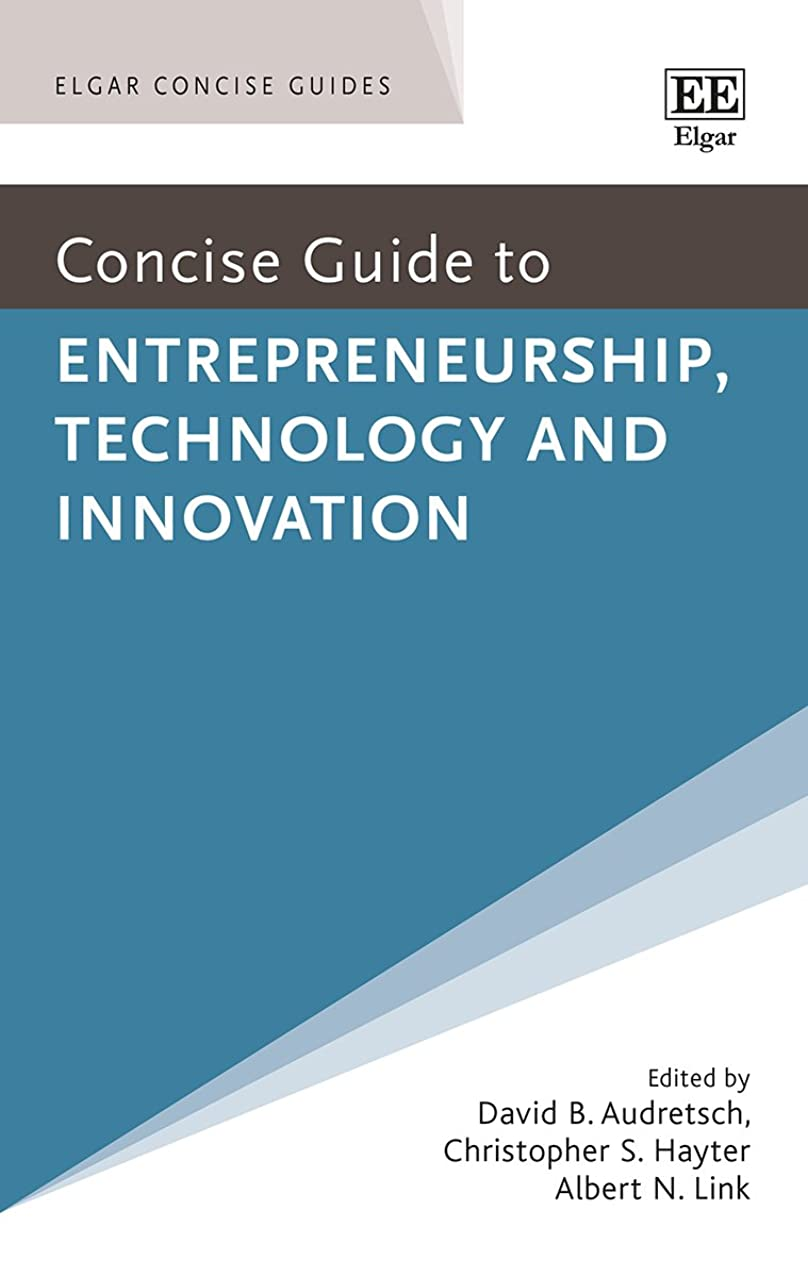 Concise Guide to Entrepreneurship, Technology and Innovation (Elgar Concise Guides)