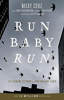 Run Baby Run: Life-Changing Testimony Of A New York Gang Leader