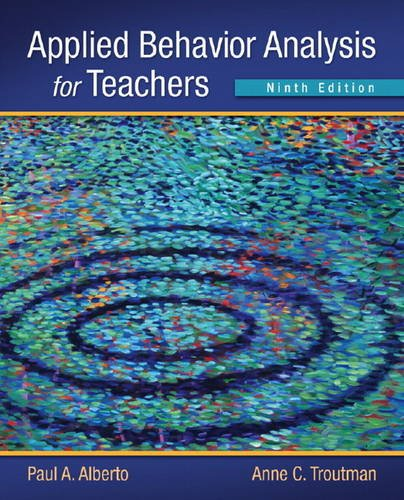 Compare Textbook Prices for Applied Behavior Analysis for Teachers 9 Edition ISBN 9780132655972 by Alberto, Paul A.,Troutman, Anne C.