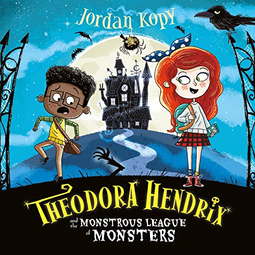 Theodora Hendrix and the Monstrous League of Monsters cover art
