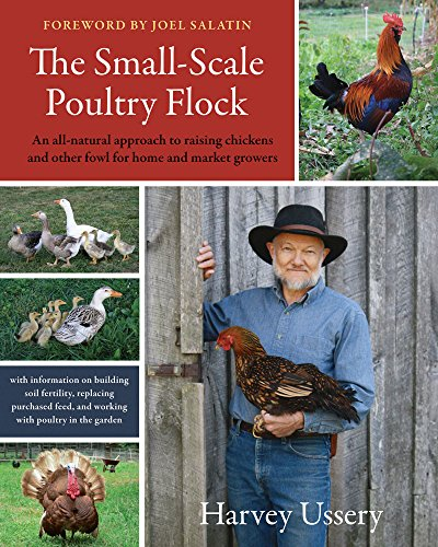 The Small-Scale Poultry Flock: An All-Natural...