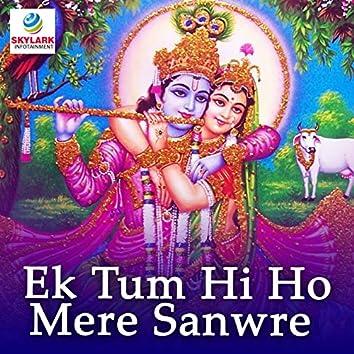 Ek Tum Hi Ho Mere Sanwre
