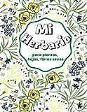 Mi herbario para plantas, hojas, flores secas: Herbario diseñado para niños apasionados por las plantas, herbario para cultivar el amor por las ... niñas, niños de todas las edades.