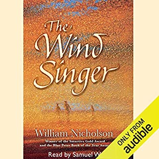 The Wind Singer     The Wind on Fire Trilogy, Book 1              By:                                                                                                                                 William Nicholson                               Narrated by:                                                                                                                                 Samuel West                      Length: 7 hrs and 43 mins     137 ratings     Overall 4.5