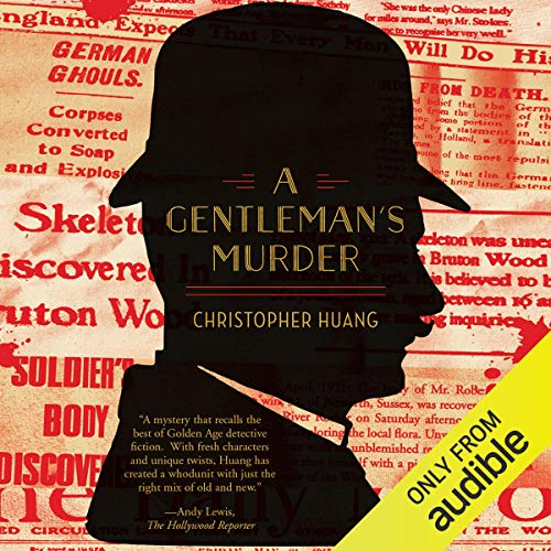 A Gentleman's Murder                   By:                                                                                                                                 Christopher Huang                               Narrated by:                                                                                                                                 Raphael Corkhill                      Length: 11 hrs and 52 mins     59 ratings     Overall 4.1