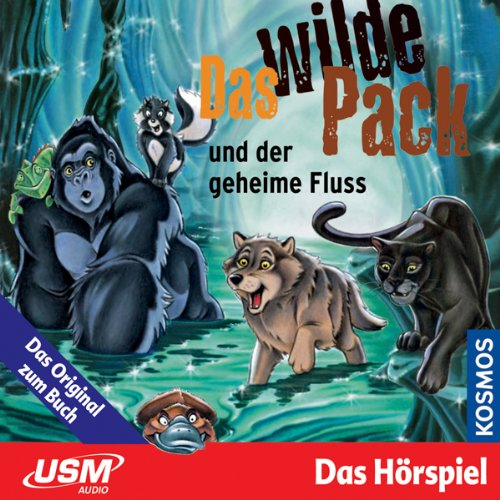 Das wilde Pack und der geheime Fluss audiobook cover art