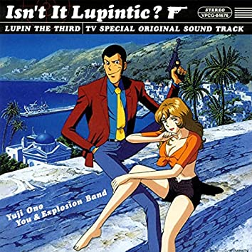 Isn't It Lupintic?