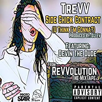 Side Chick Contract (U Think I'm Gonna?)