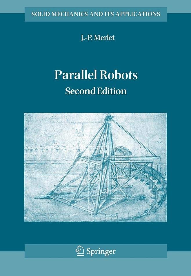 役に立たない廃止傑作Parallel Robots (Solid Mechanics and Its Applications)