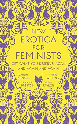 New Erotica for Feminists: The must-have book for every hot and bothered feminist out there (English Edition)