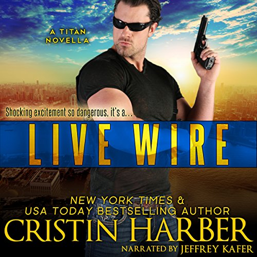 Live Wire     Titan, Book 10              By:                                                                                                                                 Cristin Harber                               Narrated by:                                                                                                                                 Jeffrey Kafer                      Length: 2 hrs and 32 mins     203 ratings     Overall 4.7