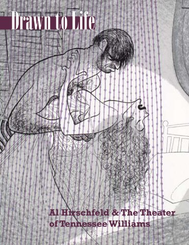 Drawn to Life: Al Hirschfeld & the Theater of Tennessee Williams: Al Hirschfeld and the Theater of Tennessee Williams