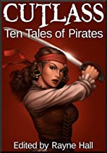 Cutlass: Ten Tales of Pirates (Ten Tales Fantasy Stories)