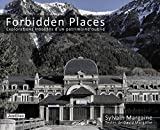 Forbidden places - Explorations insolites d'un patrimoine oubli