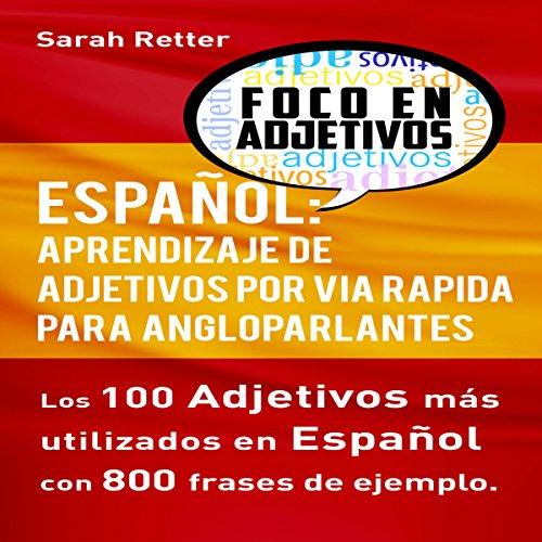 Español: Aprendizaje de Adjetivos por Via Rapida para Angloparlantes [Spanish: Learn Adjectives Rapidly for English Speakers] cover art