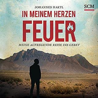 In meinem Herzen Feuer                   Autor:                                                                                                                                 Johannes Hartl                               Sprecher:                                                                                                                                 Jörg A. Pasquay                      Spieldauer: 8 Std. und 3 Min.     120 Bewertungen     Gesamt 4,8