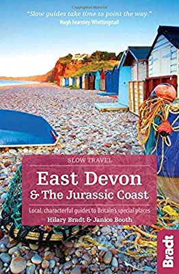 East Devon & the Jurassic Coast: Local, characterful guides to Britain's Special Places (Bradt Travel Guides (Slow Travel series))