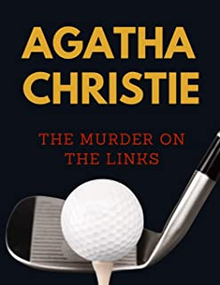 The Murder on the Links by Agatha Christie: A Hercule Poirot Mystery (Annotated illustrated)