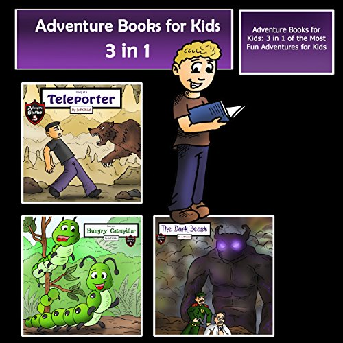 Adventure Books for Kids: 3 in 1 of the Most Fun Adventures for Kids audiobook cover art