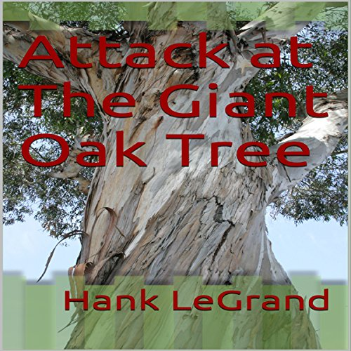 Attack at the Giant Oak Tree audiobook cover art