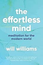 The Effortless Mind: Meditation for the Modern World