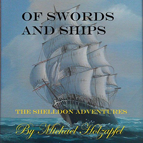 Of Swords and Ships audiobook cover art