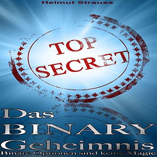 Das Binary Geheimnis: Binäre Optionen sind keine Magie - Binäre Optionen Strategie & Erfahrungen Titelbild