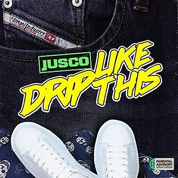 Drip Like This