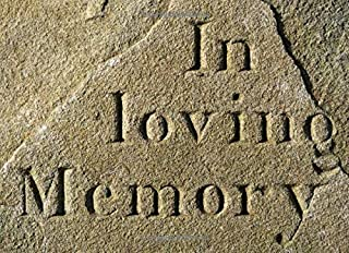 In Loving Memory: Funeral Guest Book Stone Look Condolence Remembrance Memorial Service Registration, In Memoriam Name and Address, Messages Memories Comments (In Memory)