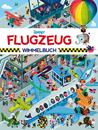 Flugzeug Wimmelbuch: Das große Wimmelbilderbuch vom Flughafen