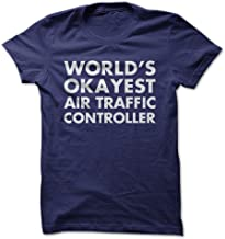 I Love Apparel World's Okayest Air Traffic Controller - Funny T-Shirt - Made on Demand in USA