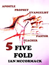 FIVE FOLD: Apostles, prophets, evangelist, pastors and teachers