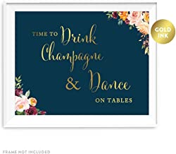 Andaz Press Wedding Party Signs, Navy Blue Burgundy Florals with Metallic Gold Ink, 8.5x11-inch, Time to Drink Champagne and Dance on The Table, 1-Pack, Colored Fall Autumn Decorations