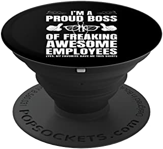 I'm A Proud Boss Of Freaking Awesome Employees Gift PopSockets Grip and Stand for Phones and Tablets