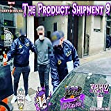 The Product: Shipment 9 [Explicit]